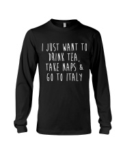 Drink Tea Take Naps Go to Italy Long Sleeve Tee thumbnail