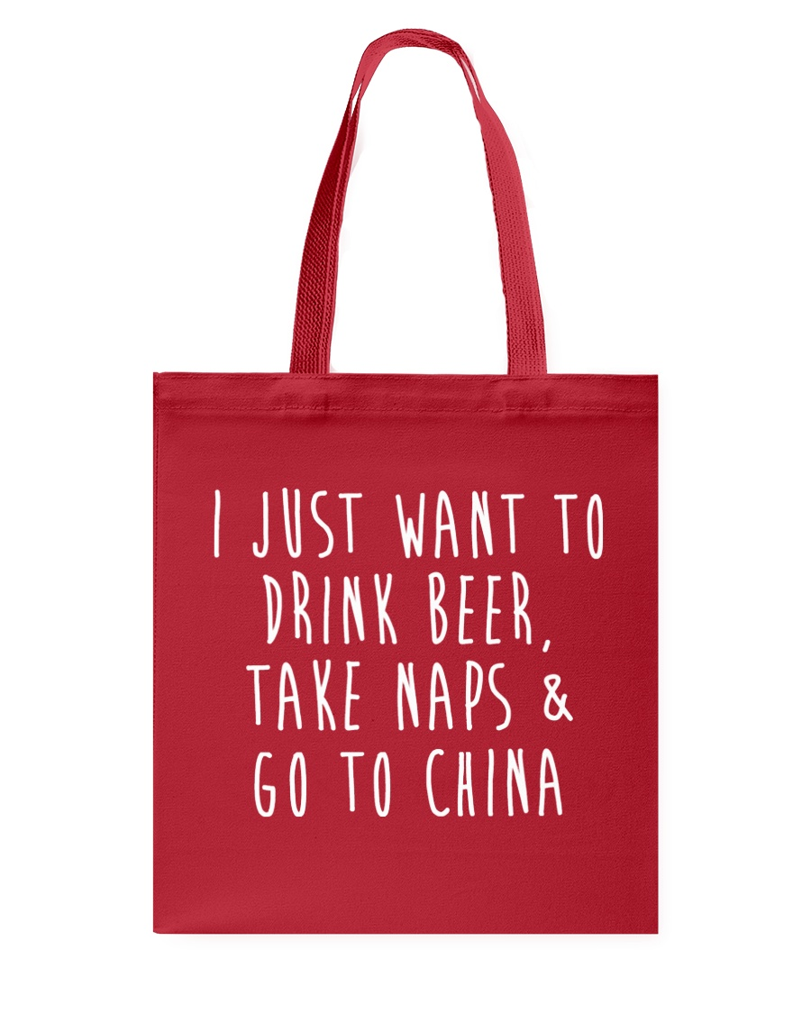 Drink Beer Take Naps Go to China Tote Bag