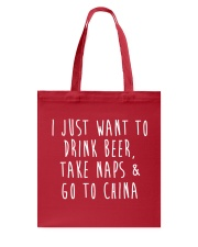 Drink Beer Take Naps Go to China Tote Bag front