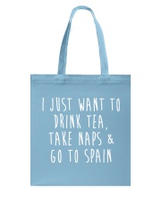 Drink Tea Take Naps Go to Spain Tote Bag front