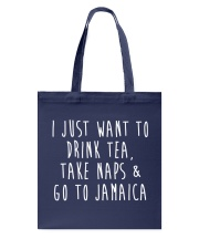 Drink Tea Take Naps Go to Jamaica Tote Bag front