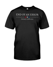 End of the error January 20th 2021 Classic T-Shirt front
