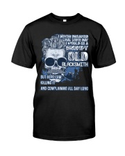 Grumpy old Blacksmith complain all day Classic T-Shirt front