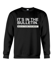 It's in the bulletin been in there for weeks Crewneck Sweatshirt thumbnail