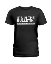 It's in the bulletin been in there for weeks Ladies T-Shirt thumbnail