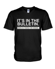 It's in the bulletin been in there for weeks V-Neck T-Shirt thumbnail