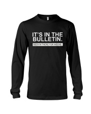 It's in the bulletin been in there for weeks Long Sleeve Tee thumbnail