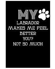 My Labrador better than you 11x17 Poster thumbnail