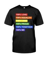 100 love 100 equality 100 loud Classic T-Shirt thumbnail