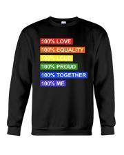 100 love 100 equality 100 loud Crewneck Sweatshirt thumbnail