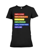 100 love 100 equality 100 loud Premium Fit Ladies Tee thumbnail