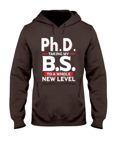 PhD Taking My BS to a Whole New Level Funny TS