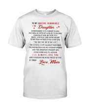 TO MY AMAZING REMARKABLE DAUGHTER Classic T-Shirt thumbnail