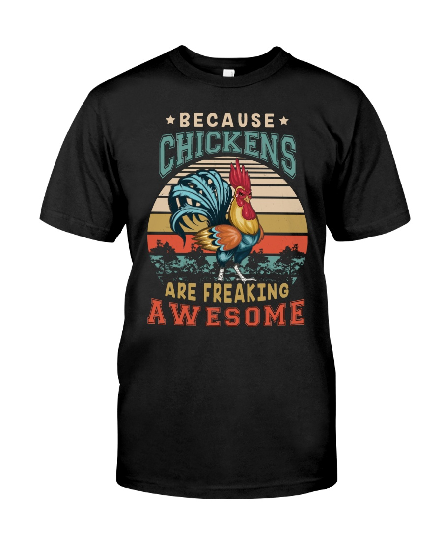 BECAUSE CHICKENS ARE FREAKING AWESOME Classic T-Shirt