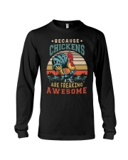 BECAUSE CHICKENS ARE FREAKING AWESOME Long Sleeve Tee thumbnail