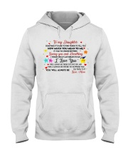 TO MY DAUGHTER SOMETIMES IT'S HARD TO FIND WORDS  Hooded Sweatshirt thumbnail