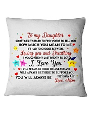 TO MY DAUGHTER SOMETIMES IT'S HARD TO FIND WORDS  Square Pillowcase thumbnail