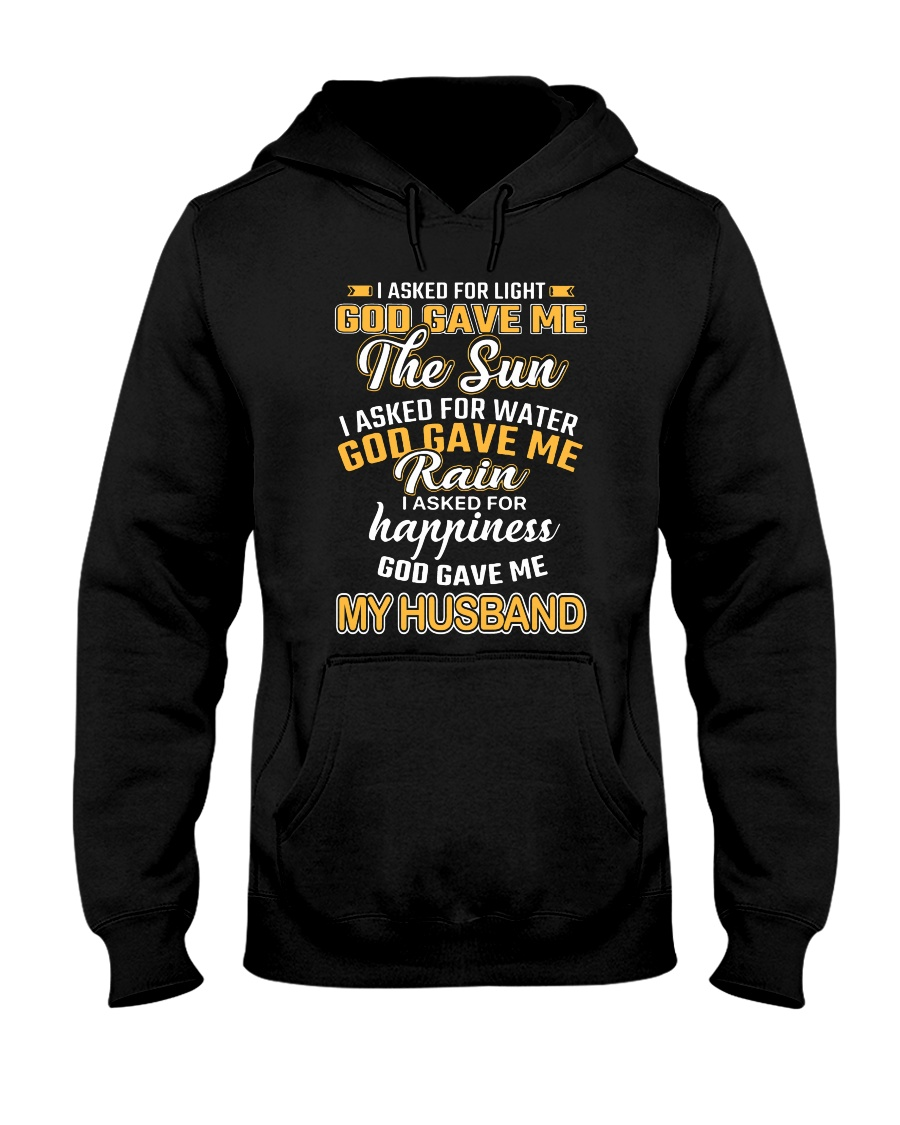 I ASKED FOR HAPPINESS GOD GAVE ME MY HUSBAND Hooded Sweatshirt