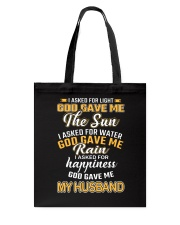 I ASKED FOR HAPPINESS GOD GAVE ME MY HUSBAND Tote Bag thumbnail
