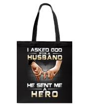 I ASKED GOD FOR A HUSBAND HE SENT ME A HERO Tote Bag thumbnail