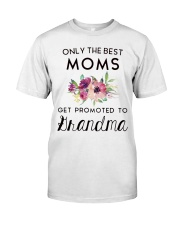 ONLY THE BEST MOMS GET PROMOTED TO HRANDMA Classic T-Shirt thumbnail