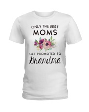 ONLY THE BEST MOMS GET PROMOTED TO HRANDMA Ladies T-Shirt thumbnail