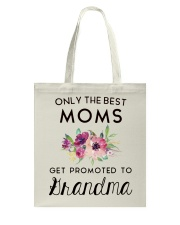 ONLY THE BEST MOMS GET PROMOTED TO HRANDMA Tote Bag thumbnail