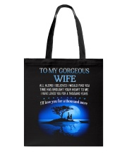 TO MY WIFE ALL ALONG I BELIEVED I WOULD FIND YOU  Tote Bag thumbnail