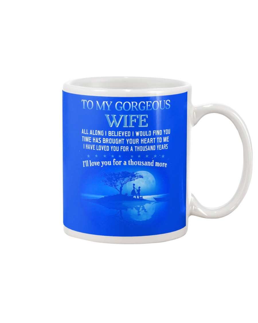 TO MY WIFE ALL ALONG I BELIEVED I WOULD FIND YOU  Mug