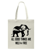 ALL GOOD THINGS ARE WILD  Tote Bag thumbnail