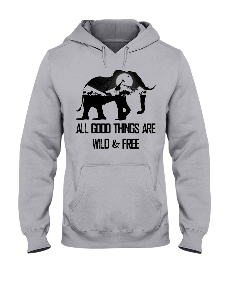 ALL GOOD THINGS ARE WILD  Hooded Sweatshirt