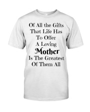 A LOVING MOTHER IS THE GREATEST OF GIFTS LIFE  Classic T-Shirt thumbnail