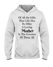 A LOVING MOTHER IS THE GREATEST OF GIFTS LIFE  Hooded Sweatshirt thumbnail