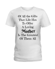 A LOVING MOTHER IS THE GREATEST OF GIFTS LIFE  Ladies T-Shirt thumbnail