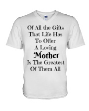 A LOVING MOTHER IS THE GREATEST OF GIFTS LIFE  V-Neck T-Shirt thumbnail