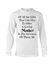A LOVING MOTHER IS THE GREATEST OF GIFTS LIFE  Long Sleeve Tee thumbnail