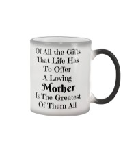 A LOVING MOTHER IS THE GREATEST OF GIFTS LIFE  Color Changing Mug thumbnail