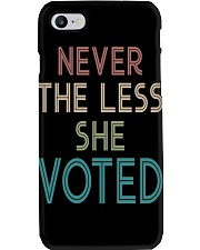 NEVER THE LESS SHE VOTED Phone Case thumbnail