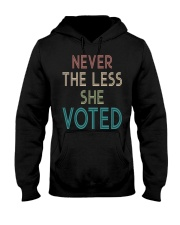 NEVER THE LESS SHE VOTED Hooded Sweatshirt front