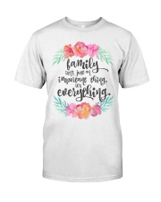 FAMILY ISN'T JUST AN IMPORTANT THING IT'S ALL Classic T-Shirt thumbnail