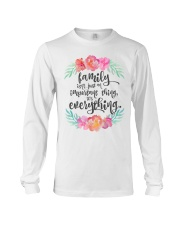 FAMILY ISN'T JUST AN IMPORTANT THING IT'S ALL Long Sleeve Tee thumbnail