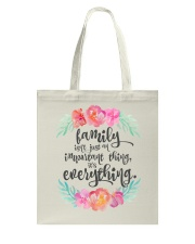 FAMILY ISN'T JUST AN IMPORTANT THING IT'S ALL Tote Bag thumbnail