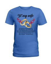 TO MY WIFE YOU'RE MY WIFE I'LL ALWAYS LOVE YOU Ladies T-Shirt front