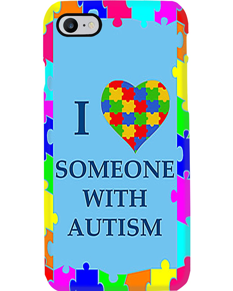 I LOVE SOMEONE WITH AUTISM Phone Case