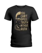 YOU CANT SPELL TRUTH WITHOUT RUTH Ladies T-Shirt thumbnail