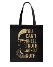 YOU CANT SPELL TRUTH WITHOUT RUTH Tote Bag thumbnail