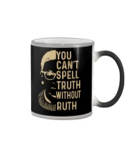 YOU CANT SPELL TRUTH WITHOUT RUTH Color Changing Mug thumbnail