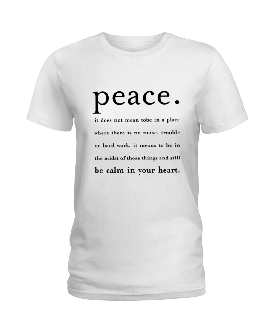 PEACE BE CALM IN YOUR HEART Ladies T-Shirt