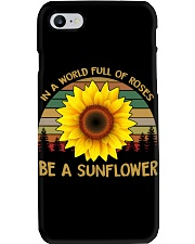 IN A WORLD FULL OF ROSES BE A SUNFLOWER Phone Case thumbnail