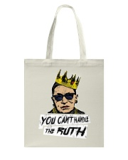 YOU CANT HANDLE THE RUTH Tote Bag thumbnail
